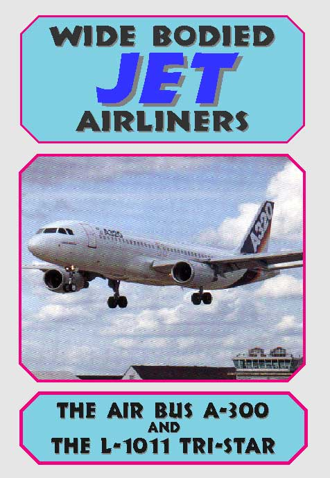Wide Bodied Jet Airliners