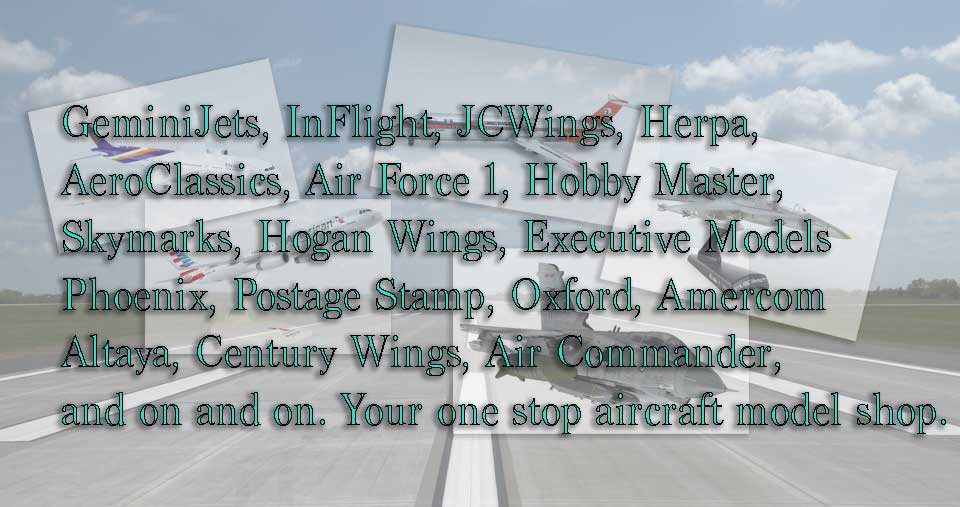 GeminJets, Herpa, Inflight, JC Wings, AeroClassics, Hobby Master, Corgi Airplanes, and more.