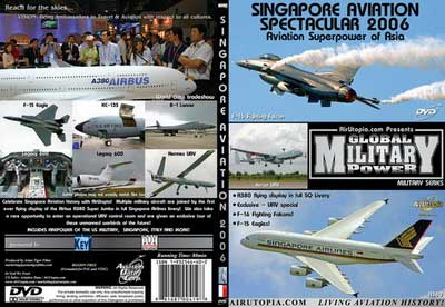 "Singapore Aviation Spectacular 2006 ""Aviation Superpower of Asia ""  (DVD), Air Utopia Aviation DVDs Item Number AUT48"