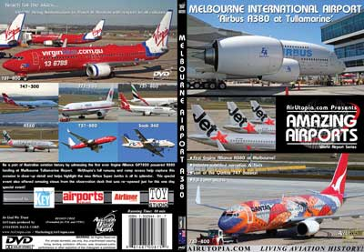 "Melbourne International Airport ""Airbus A380 at Tullamarine"" (DVD), Air Utopia Aviation DVDs Item Number AUT64"