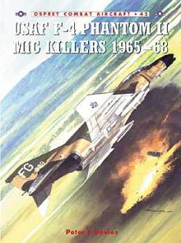 USAF F-4 Phantom II MiG Killers 1965?68, Osprey Publishing Item Number OSPCOM45