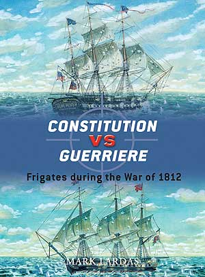 Constitution Vs Guerriere, Osprey Publishing Item Number OSPDUE19