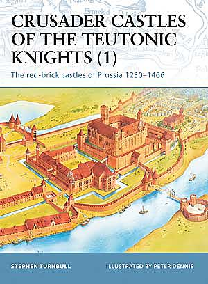 Crusader Castles of the Teutonic Knights, Osprey Publishing Item Number OSPFOR11