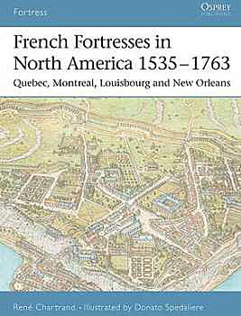 French Fortress In North America 1535-1763, Osprey Publishing Item Number OSPFOR27