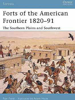 Forts Of The American Frontier 1820-1891, Osprey Publishing Item Number OSPFOR54