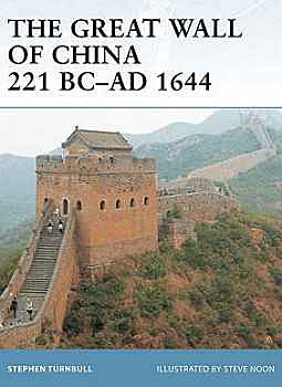 The Great Wall Of China 221BC-AD1644, Osprey Publishing Item Number OSPFOR57