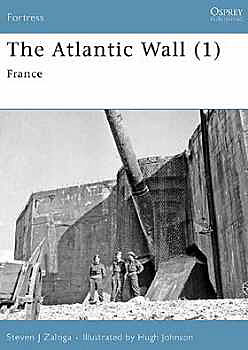 The Atlantic Wall (1) France, Osprey Publishing Item Number OSPFOR63