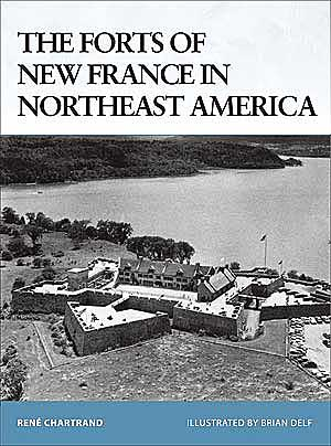 Forts Of New France In North American 1660-1763, Osprey Publishing Item Number OSPFOR75