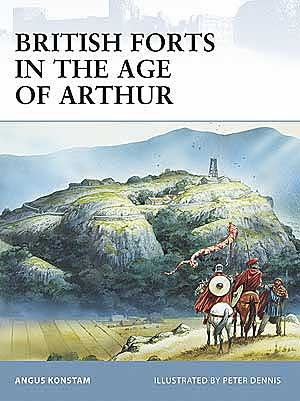 British Forts In The Age Arthu, Osprey Publishing Item Number OSPFOR80
