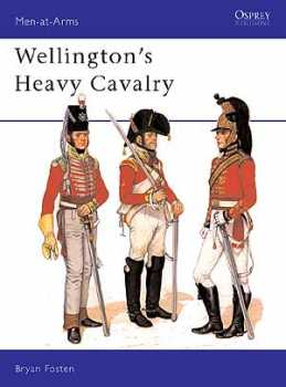 Wellingtons Heavy Cavalry, Osprey Publishing Item Number OSPMAA130
