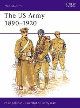 US Army 1890-1920, Osprey Publishing Item Number OSPMAA230