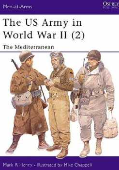 The Us Army In WW II (2) The Mediterranean, Osprey Publishing Item Number OSPMAA347