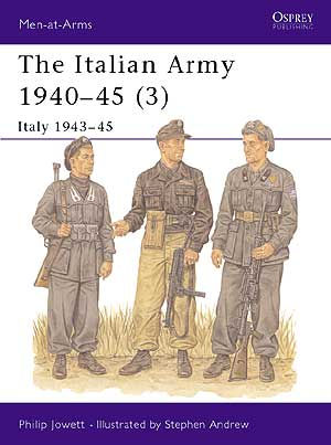 The Italian Army Vol. 3 1940-45, Osprey Publishing Item Number OSPMAA353