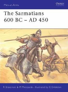 The Sarmatians 600BC -AD450, Osprey Publishing Item Number OSPMAA373