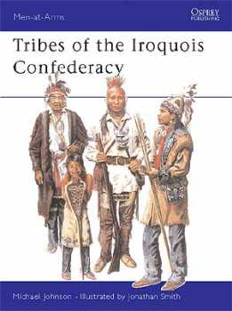Tribes Of The Iroquis Confederacy, Osprey Publishing Item Number OSPMAA395