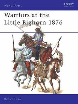 Warriors At The Little Bighorn 1876, Osprey Publishing Item Number OSPMAA408