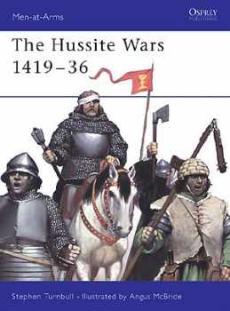 The Hussite Wars 1420-36, Osprey Publishing Item Number OSPMAA409