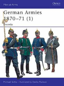 German Armies, Vol 1 1870-71, Osprey Publishing Item Number OSPMAA416
