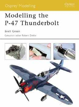Modelling The P-47 Thunderbolt, Osprey Publishing Item Number OSPMOD11