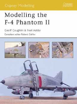 Modelling The F-4 Phantom II, Osprey Publishing Item Number OSPMOD3