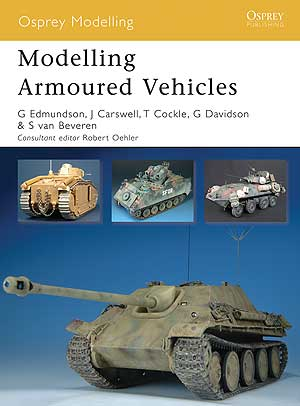 Modelling Armoured Vehicles, Osprey Publishing Item Number OSPMOD43