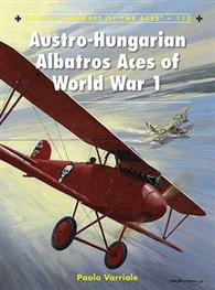 Austro-Hungarian Albatros Aces of World War 1, Osprey Publishing Item Number OSPACE110