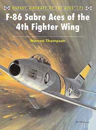 F-86 Sabre Aces 4th Fw, Osprey Publishing Item Number OSPACE72