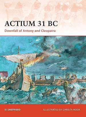 Actium 31 BC Downfall of Antony and Cleopatra, Osprey Publishing Item Number OSPCAM211