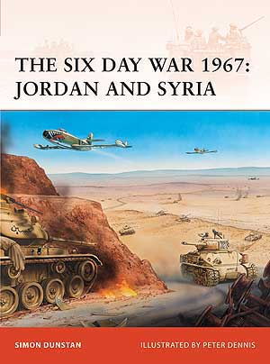 The Six Day War 1967: Jordan and Syria, Osprey Publishing Item Number OSPCAM216