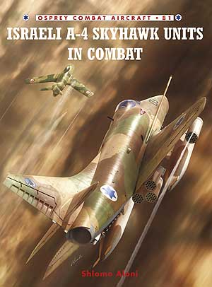 Israeli A-4 Skyhawk Units in Combat, Osprey Publishing Item Number OSPCOM81