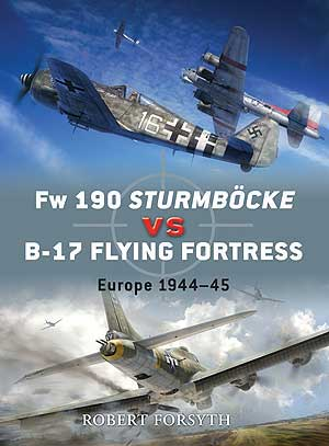 Fw 190 Sturmbocke vs B-17 Flying Fortress, Osprey Publishing Item Number OSPDUE24