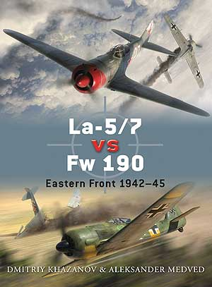 La-5/7 vs Fw 190: Eastern Front 1942?45, Osprey Publishing Item Number OSPDUE39