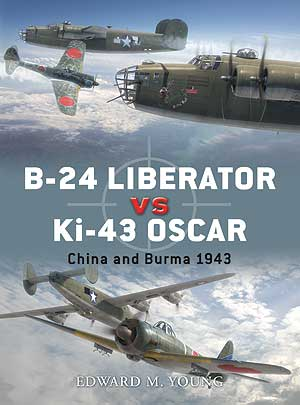 B-24 Liberator Vs Ki-43 Oscar: China And Burma 1943, Osprey Publishing Item Number OSPDUE41