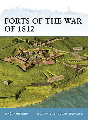 Forts Of The War Of 1812, Osprey Publishing Item Number OSPFOR106
