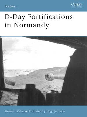 D-Day Fortifications In Normandy, Osprey Publishing Item Number OSPFOR37
