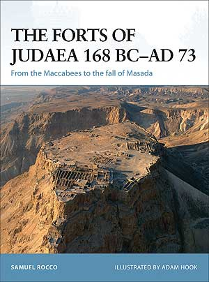 The Forts Of Judaea 168 BC-AD 73: From The Maccabees To The Fall Of, Osprey Publishing Item Number OSPFOR65