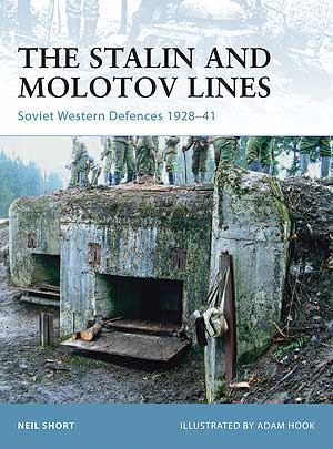 The Stalin And Molotov Lines: Soviet Western Defences 1928?41, Osprey Publishing Item Number OSPFOR77