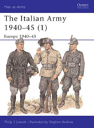 The Italian Army 1940-45 (1) Europe 1940-43, Osprey Publishing Item Number OSPMAA340