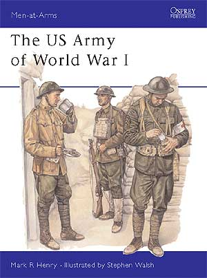 The Us Army Of WW I, Osprey Publishing Item Number OSPMAA386