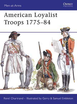 American Loyalist Troops 1775-84, Osprey Publishing Item Number OSPMAA450