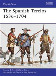 The Spanish Tercios 1536?1704, Osprey Publishing Item Number OSPMAA481