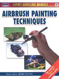 Airbrush Painting Techniques, Osprey Publishing Item Number OSPMAN6