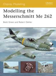 Modelling The Me-262, Osprey Publishing Item Number OSPMOD12
