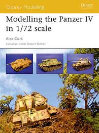 Modelling The Panzer IV In 1/72 scale, Osprey Publishing Item Number OSPMOD17