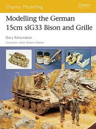 Modelling the German 15cm sIG33 Bison and Grille, Osprey Publishing Item Number OSPMOD19