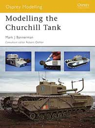 Modelling The Churchill Tank, Osprey Publishing Item Number OSPMOD21