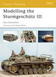 Modelling the Sturmgeschutz III, Osprey Publishing Item Number OSPMOD22