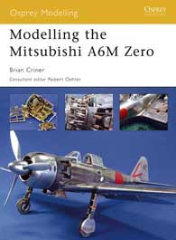 Modelling The Mitsubishi A6M Zero, Osprey Publishing Item Number OSPMOD25