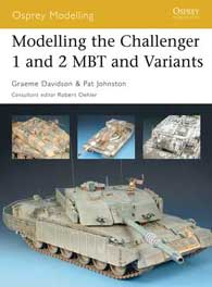 Modelling the Challenger 1 and 2 MBT and Variants, Osprey Publishing Item Number OSPMOD29