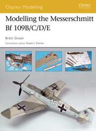 Modelling The Bf-109B/C/D/E, Osprey Publishing Item Number OSPMOD32